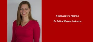 New Faculty Profile: Dr. Sabine Weyand